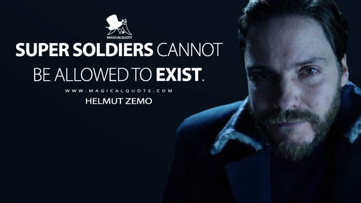 Super Soldiers cannot be allowed to exist. - Helmut Zemo (The Falcon and the Winter Soldier Quotes)