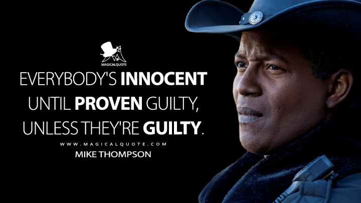 Everybody's innocent until proven guilty, unless they're guilty. - Mike Thompson (Resident Alien Quotes)