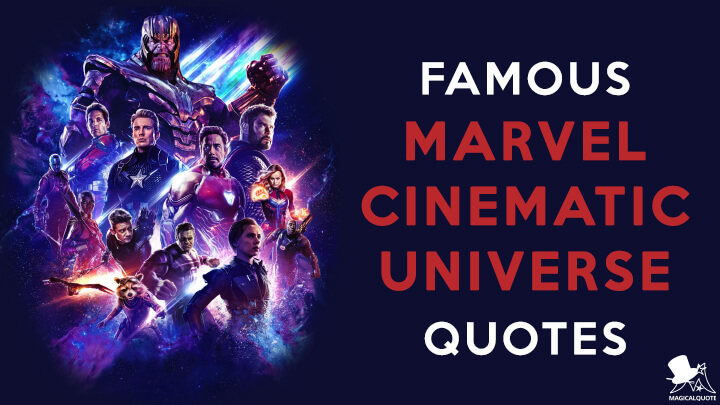 Famous Marvel Cinematic Universe Quotes