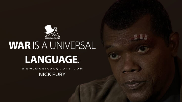 War is a universal language. - Nick Fury (Captain Marvel Quotes)