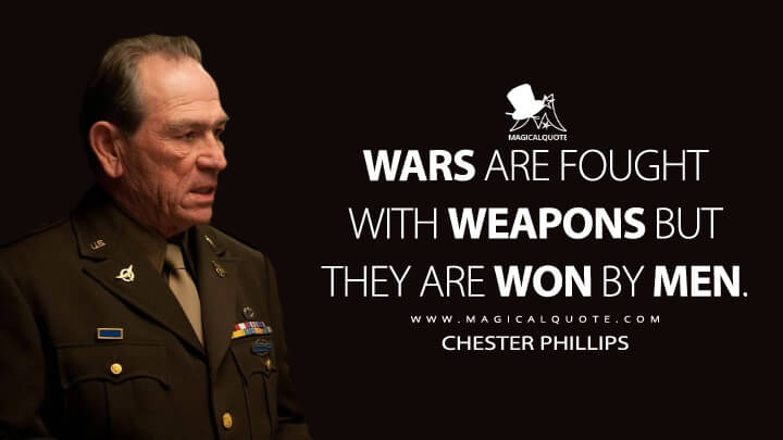 Wars are fought with weapons but they are won by men. - Chester Phillips (Captain America: The First Avenger Quotes)
