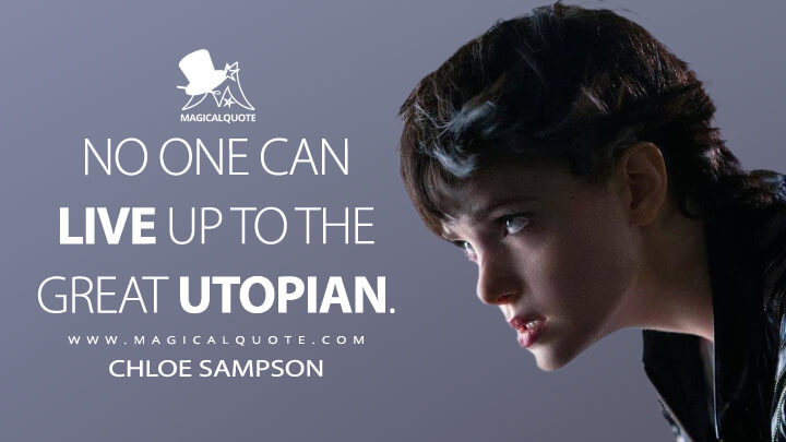 No one can live up to the great Utopian. - Chloe Sampson (Jupiter's Legacy Quotes)