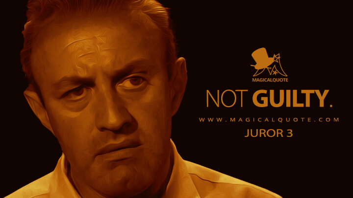 Not guilty. - Juror 3 (12 Angry Men Quotes)