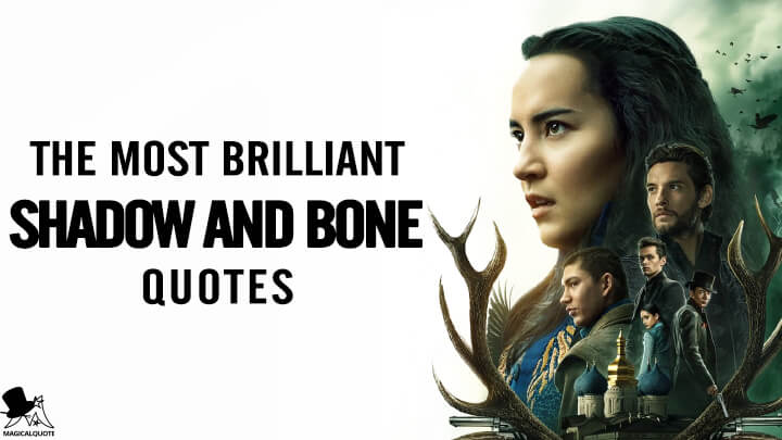 The Most Brilliant Shadow and Bone Quotes