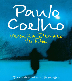 Paulo Coelho - Veronika Decides to Die Quotes
