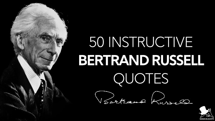 50 Instructive Bertrand Russell Quotes