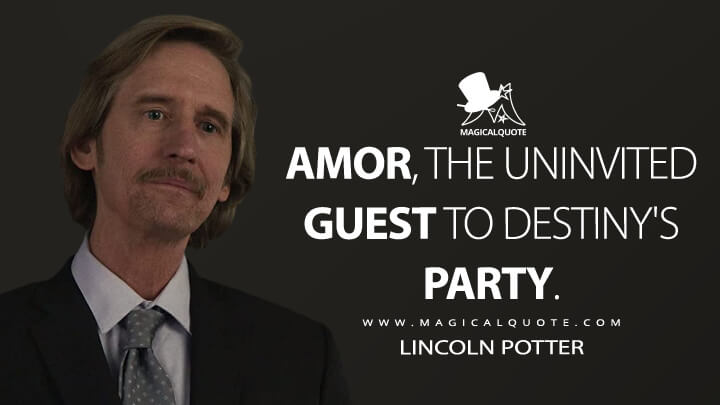 Amor, the uninvited guest to destiny's party. - Lincoln Potter (Mayans M.C. Quotes)