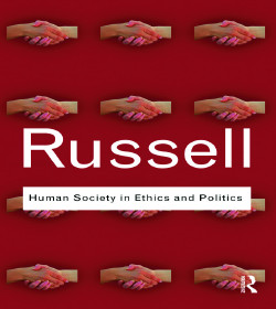 Bertrand Russell (Human Society in Ethics and Politics Quotes)