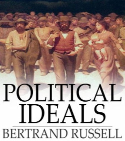 Bertrand Russell (Political Ideals Quotes)