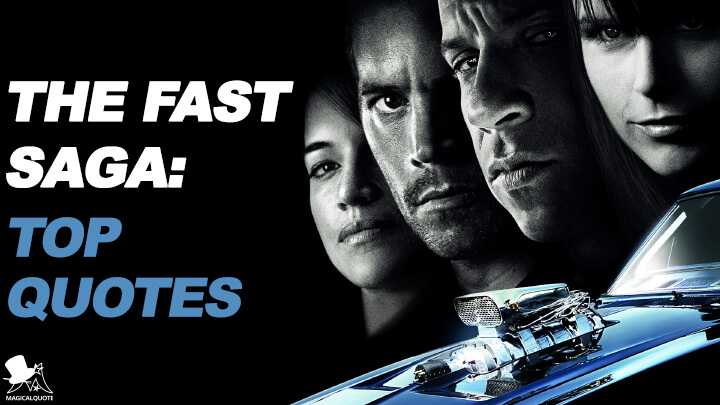 The Fast Saga: Top Quotes