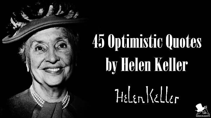 45 Optimistic Quotes by Helen Keller