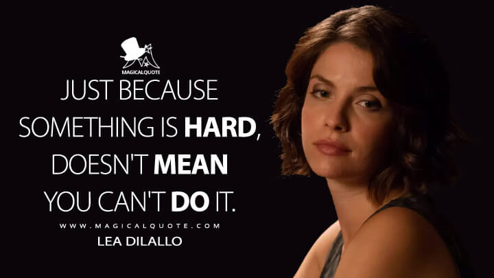 Just because something is hard, doesn't mean you can't do it. - Lea Dilallo (The Good Doctor Quotes)