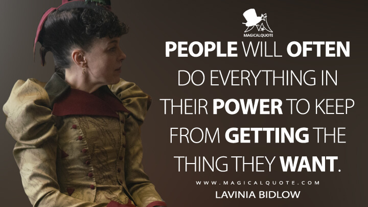 People will often do everything in their power to keep from getting the thing they want. - Lavinia Bidlow (The Nevers Quotes)
