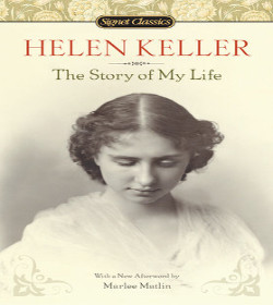 Helen Keller (The Story of My Life Quotes)