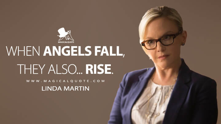 When angels fall, they also... rise. - Linda Martin (Lucifer Quotes)