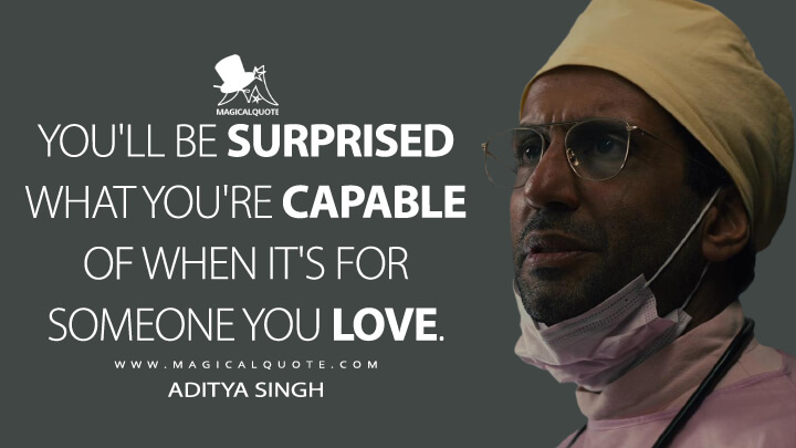 You'll be surprised what you're capable of when it's for someone you love. - Aditya Singh (Sweet Tooth Quotes)