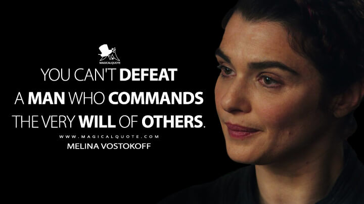You can't defeat a man who commands the very will of others. - Melina Vostokoff (Black Widow Quotes)