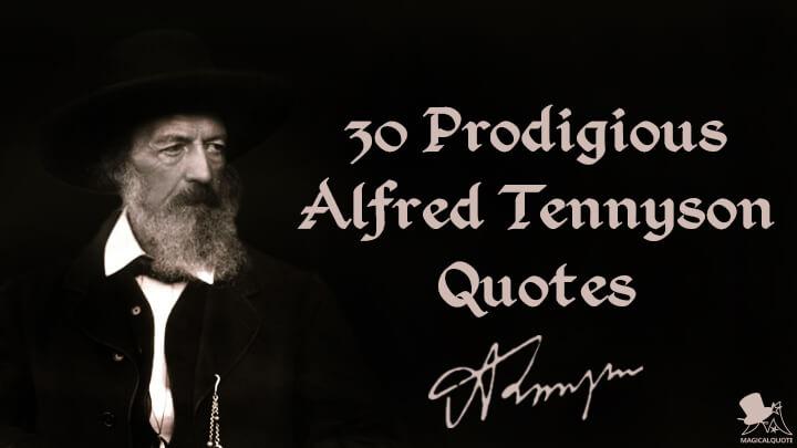 30 Prodigious Alfred Tennyson Quotes