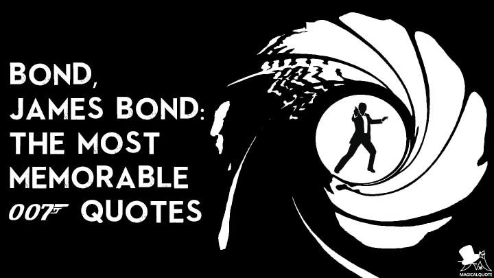 Bond, James Bond: The Most Memorable 007 Quotes