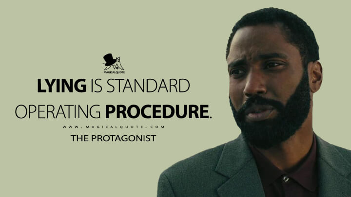 Lying is standard operating procedure. - The Protagonist (TENET Quotes)