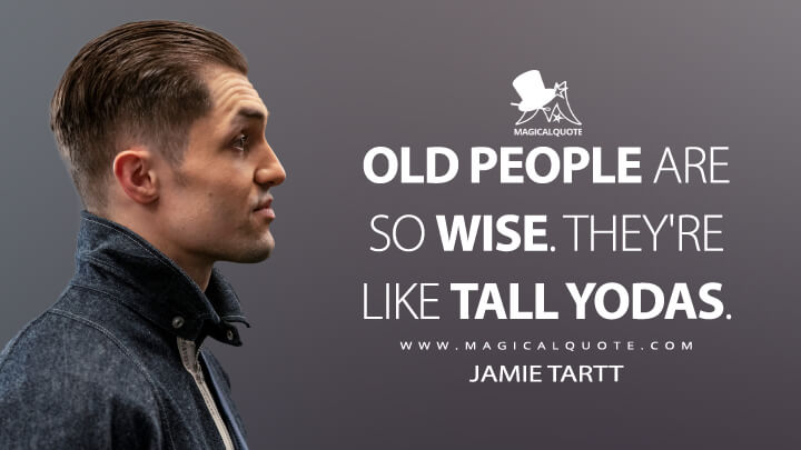 Old people are so wise. They're like tall Yodas. - Jamie Tartt (Ted Lasso Quotes)