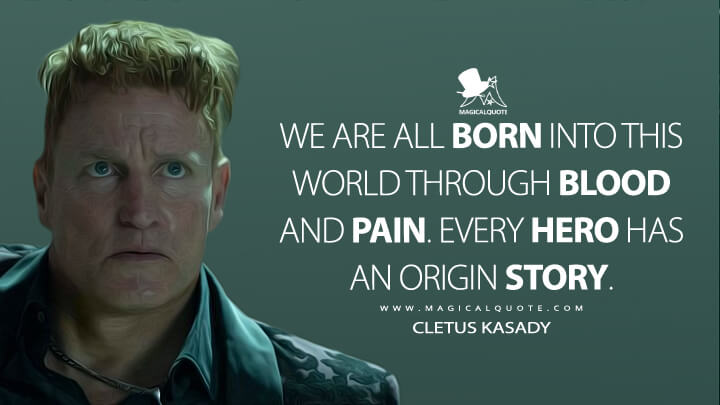 We are all born into this world through blood and pain. Every hero has an origin story. - Cletus Kasady (Venom: Let There Be Carnage Quotes)